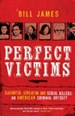 Perfect Victims: Slaughter, Sensation and Serial K