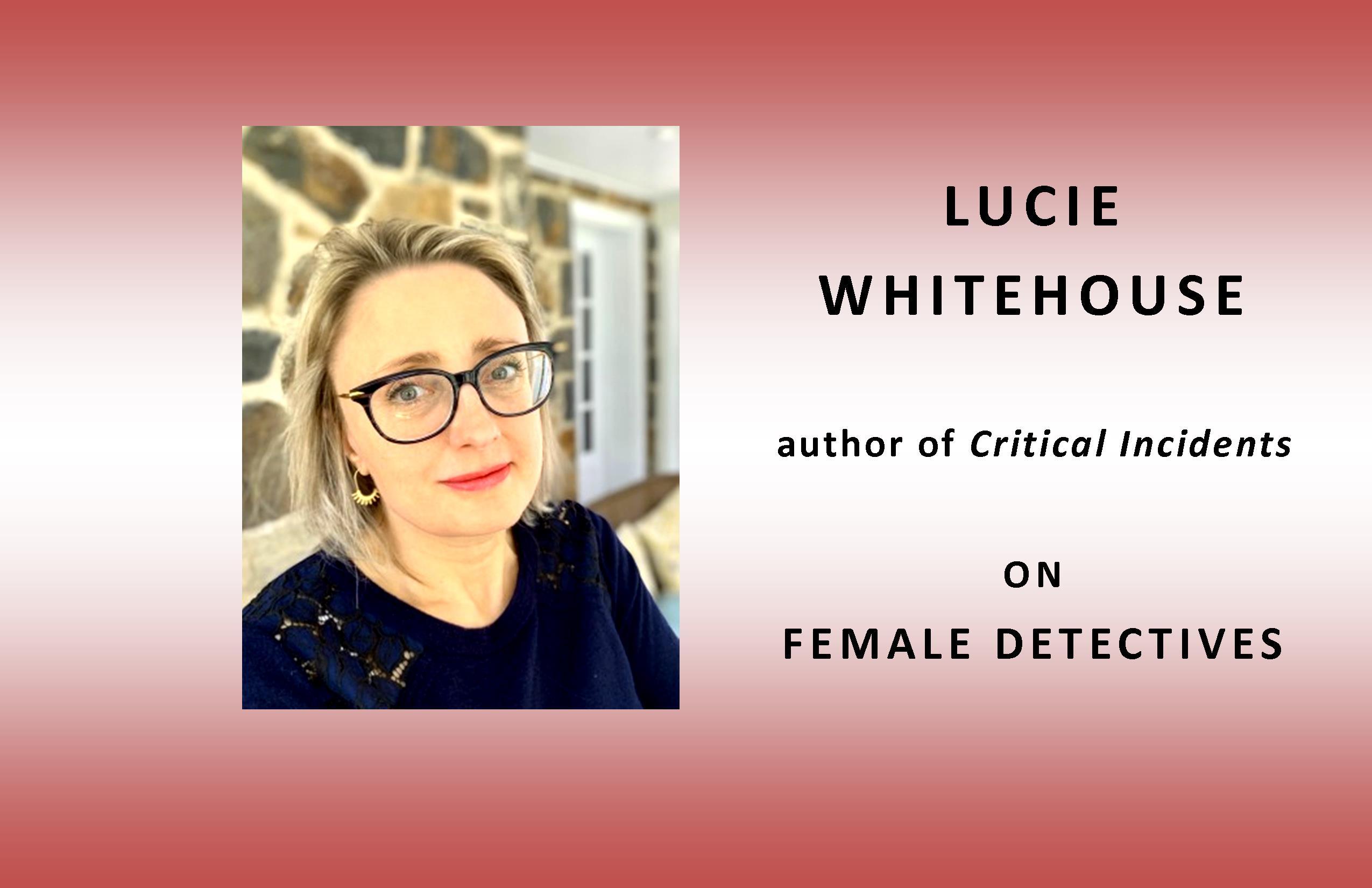 LUCIE WHITEHOUSE on Female Detectives